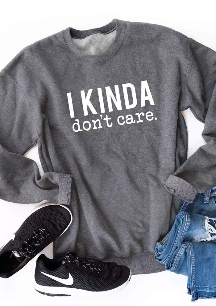 I Kinda Dont's Care Sweatshirt