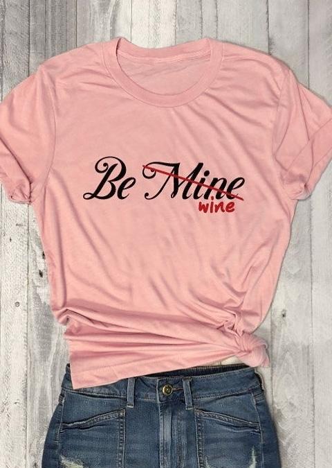 Be Wine O-Neck Short Sleeve T-Shirt Tee