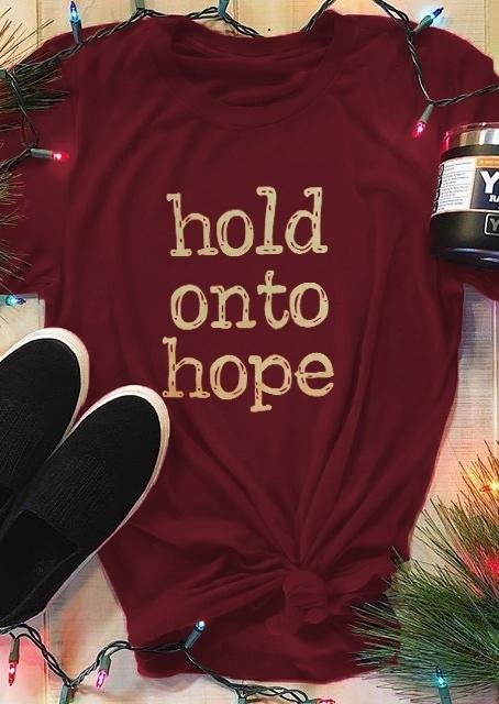Hold Onto Hope O-Neck T-Shirt Tee