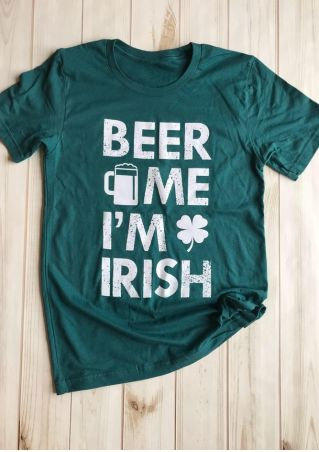 Beer Me I'm Irish T-Shirt Tee