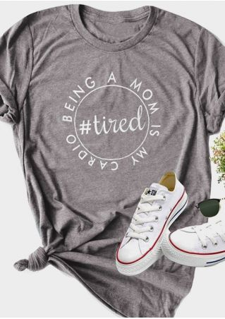 Being A Mom Is Cardio Tired T-Shirt Tee