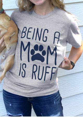 Being A Mom Is Ruff T-Shirt Tee