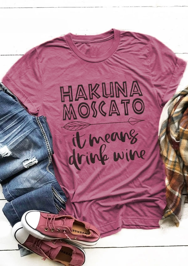 Hakuna Moscato It Means Drink Wine T-Shirt Tee