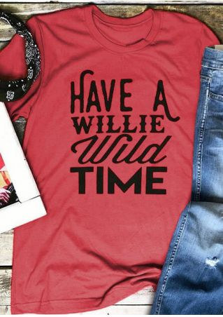 Have A Willie Wild Time T-Shirt Tee