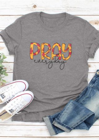 Pray Everyday O-Neck T-Shirt Tee
