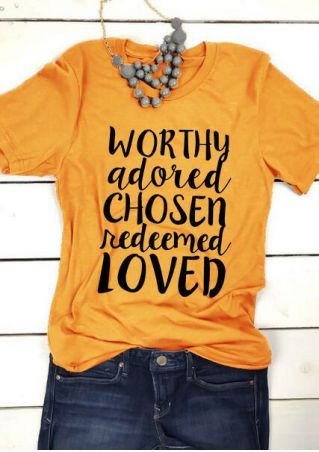 Worthy Adored Chosen Redeemed Loved T-Shirt Tee