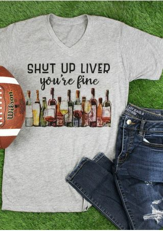Shut Up Liver You're Fine T-Shirt Tee