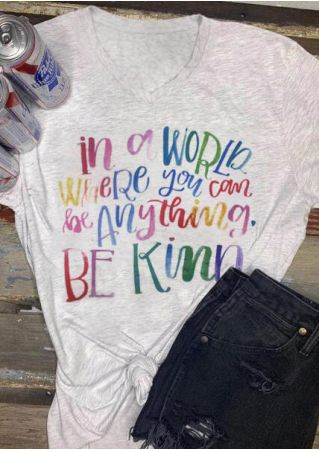 Where You Can Be Anything Be Kind T-Shirt Tee