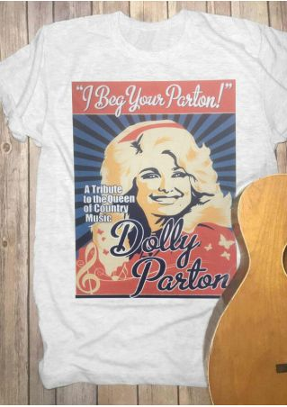 Dolly I Beg Your Parton T-Shirt Tee