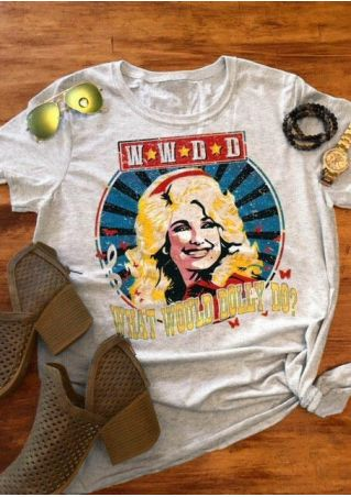 What Would Dolly Do T-Shirt Tee