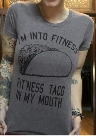 I'm Into Fitness O-Neck T-Shirt Tee