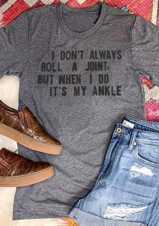 I Don't Always Roll A Joint T-Shirt Tee - Gray