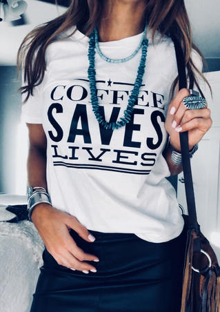 Coffee Saves Lives T-Shirt Tee - White