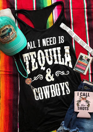 All I Need Is Tequila & Cowboys Tank - Black