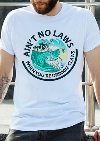 Ain't No Laws When You're Drinkin' Claws T-Shirt Tee - Men