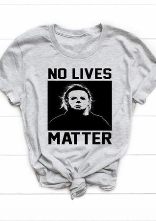 Halloween No Lives Matter T-Shirt Tee - Light Grey