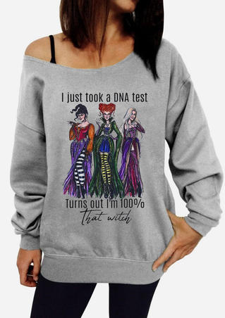 I Just Took A DNA Test I'm 100% That Witch Sweatshirt - Gray