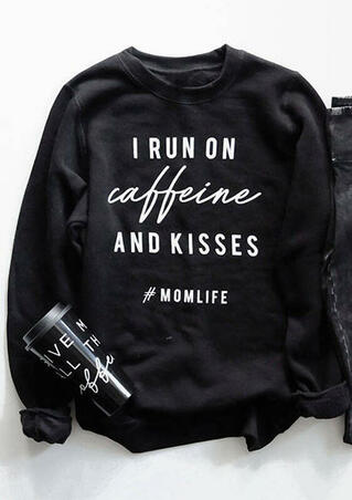 I Run On Caffeine And Kisses Sweatshirt - Black