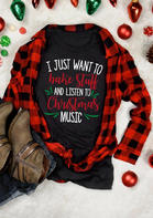 I_Just_Want_To_Bake_Stuff_And_Listien_To_Christmas_Music_TShirt_Tee__Black