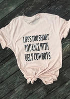 Life&039s_Too_Short_To_Dance_With_Ugly_Cowboys_TShirt_Tee__Pink