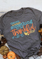 There&039s_Always_Something_To_Be_Thankful_For_TShirt_Tee__Gray