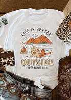 Life Is Better Outside Keep Nature Wild T-Shirt