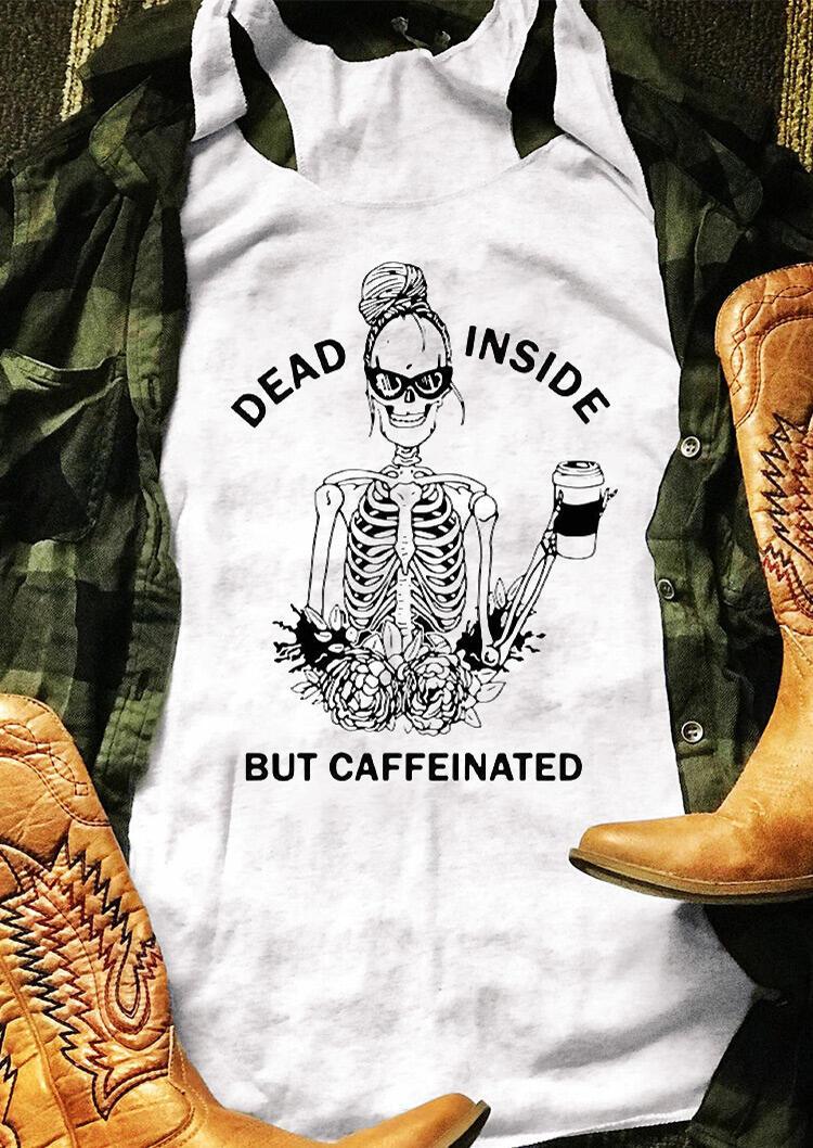 Dead Inside But Caffeinated Tank - White