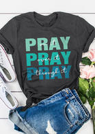 Pray On It Pray Over It Pray Through It T-Shirt Tee