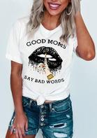 Good Moms Say Bad Words Lips T-Shirt