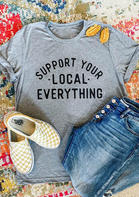 Support Your Local Everything T-Shirt