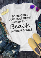 Born With The Beach In Their Souls T-Shirt
