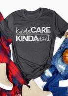 Kinda Care Kinda Don't T-Shirt