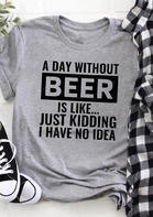 A Day Without Beer T-Shirt