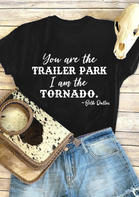 Yellowstone You Are The Trailer Park Letter T-Shirt