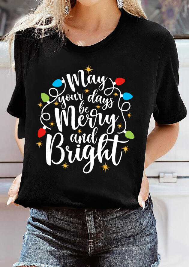 Christmas May Your Days Be Merry And Bright T-Shirt Tee - Black