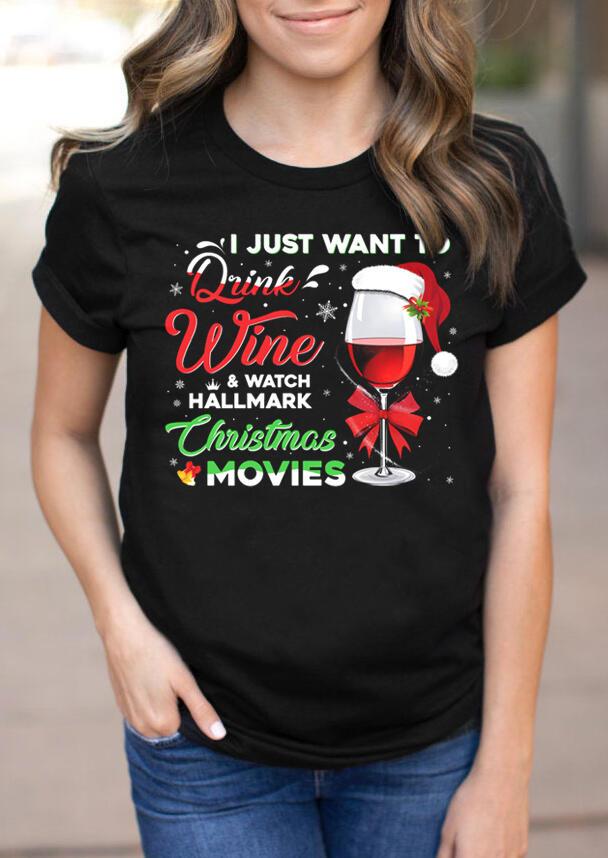 Drink Wine & Watch Christmas Movies T-Shirt Tee - Black