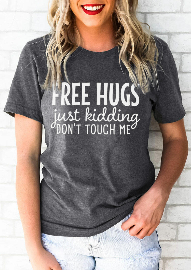 Just Kidding Don't Touch Me T-Shirt Tee - Gray