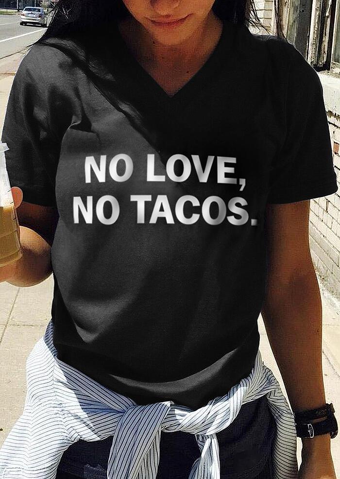 No Love No Tacos V-Neck T-Shirt Tee - Black