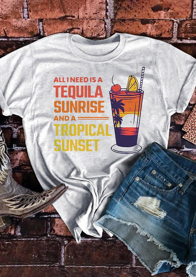 All I Need Is A Tequila Sunrise And A Tropical Sunset T-Shirt Tee - Light Grey