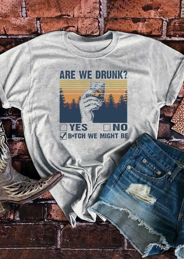 Are We Drunk O-Neck T-Shirt Tee - Light Grey