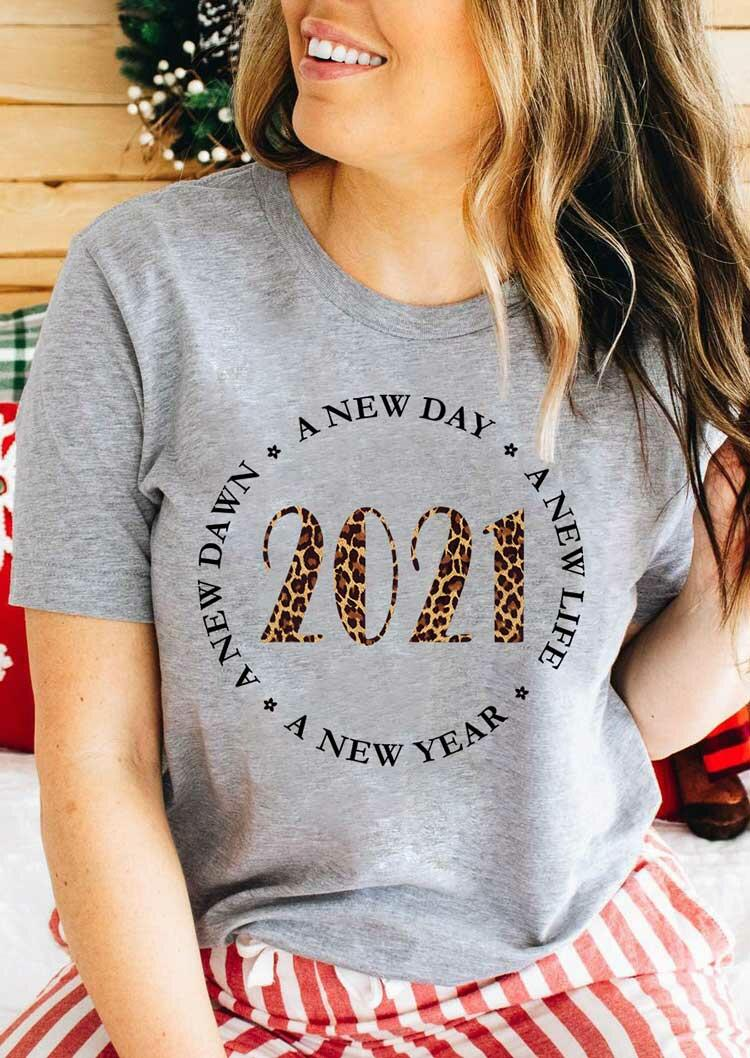 A New Year A New Life 2021 Leopard O-Neck T-Shirt Tee - Gray