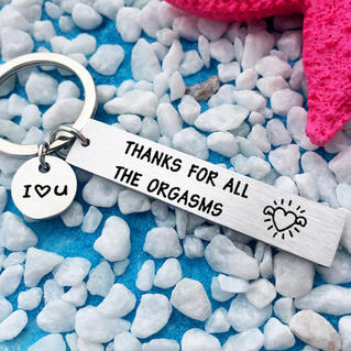I Love You Thanks For All The Orgasms Keychain