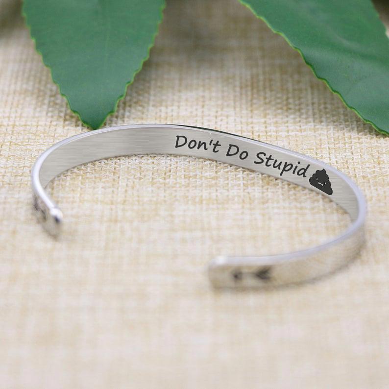 Don't Be Stupid Arrow Open Stainless Steel Bracelet