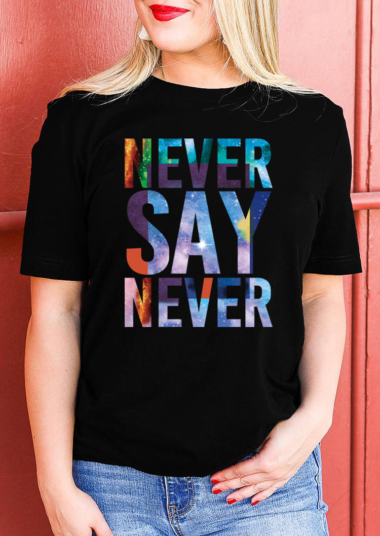 Colorful Never Say Never T-Shirt Tee - Black