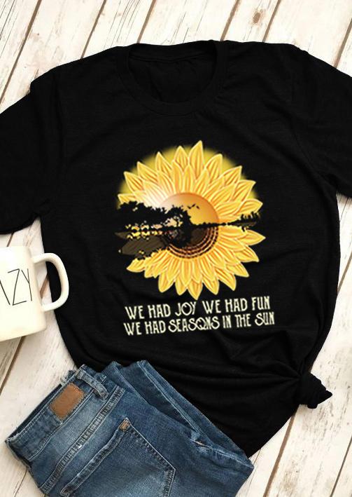 Sunflower We Had Seasons In The Sun T-Shirt Tee - Black
