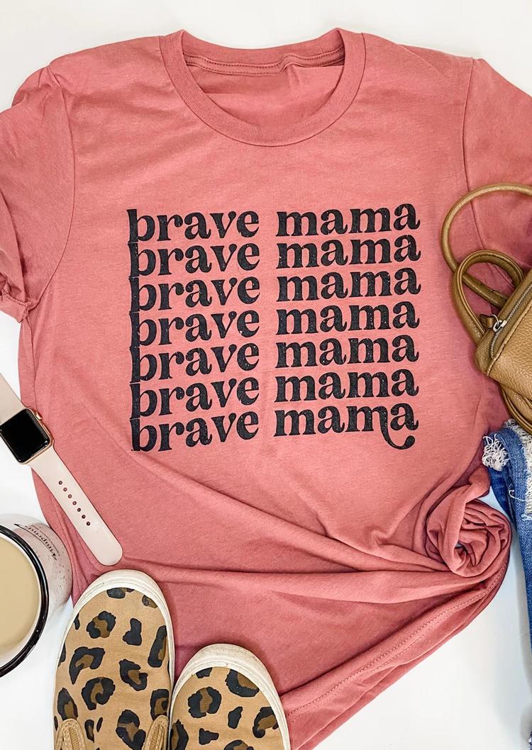 Brave Mama O-Neck T-Shirt Tee - Pink
