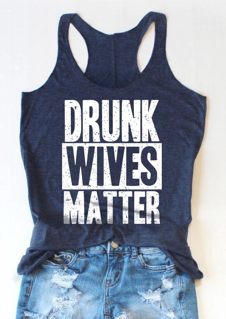 Drunk Wives Matter O-Neck Tank - Navy Blue