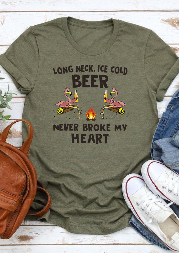 Long Neck Ice Cold Beer Never Broke My Heart Flamingo T-Shirt Tee - Army Green
