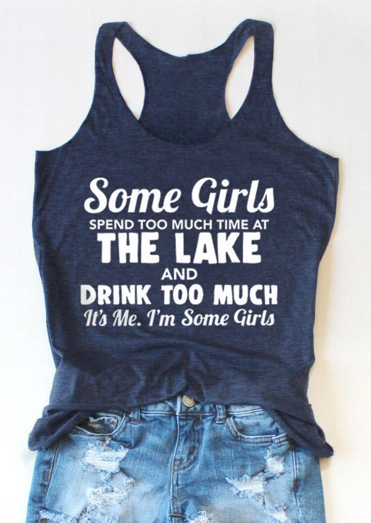 Some Girls Spend Too Much Time At The Lake Tank - Blue