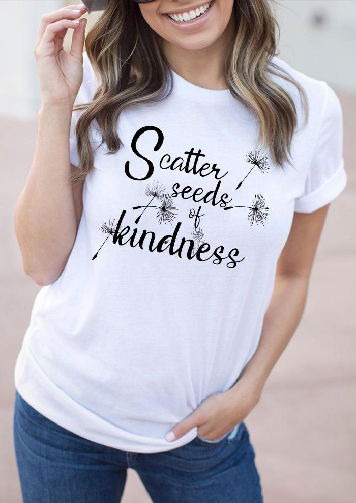 Scatter Seeds Of Kindness Dandelion T-Shirt Tee - White